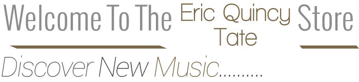 Welcome to the Eric Quincy Tate store